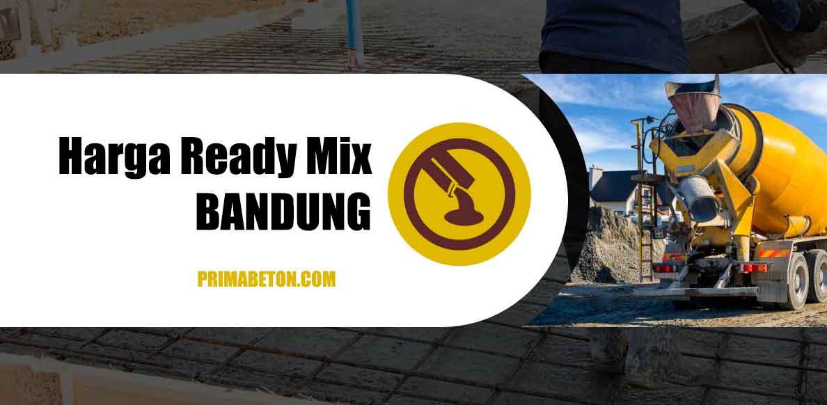 Harga Ready Mix Bandung Beton Cor