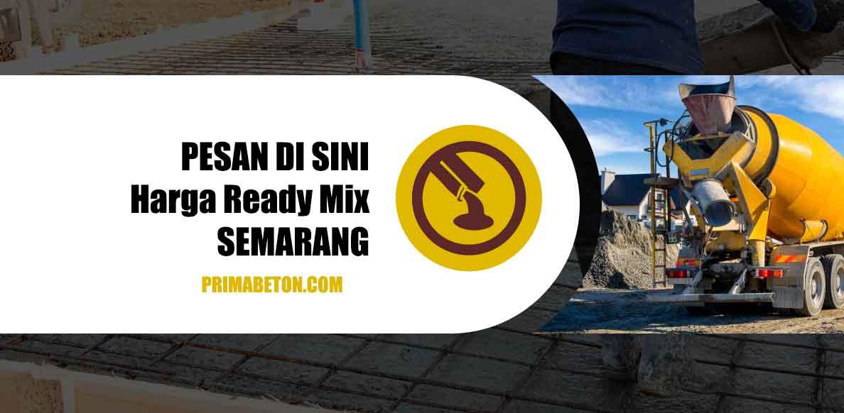 Harga Ready Mix Semarang Beton Cor