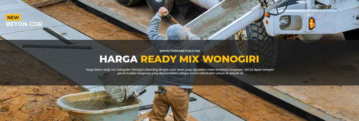 Harga Ready Mix Wonogiri Beton Cor
